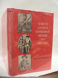 Guide to Louisiana Confederate Military Units, 1861-1865