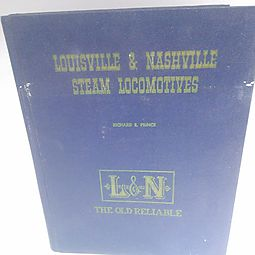"Louisville & Nashville Steam Locomotives 1968 Revised Edition ""L&N The Old Reliable"""