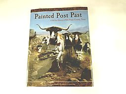 Painted Post Past A 150-Year History of Palo Pinto County, Texas