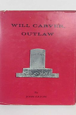 Will Carver, Outlaw
