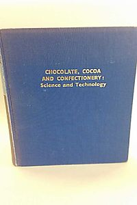 Chocolate, cocoa and confectionery: science and technology