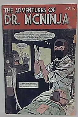 The Adventures of Dr. McNinja Volume 1 : The First Three Stories