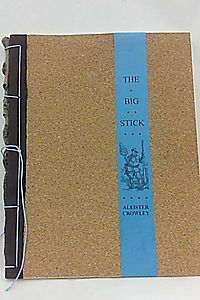 The Big Stick: Book Reviews Written by Aleister Crowley