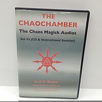 The Chaos Magick Audio CDs Volume 4: The Chaochamber