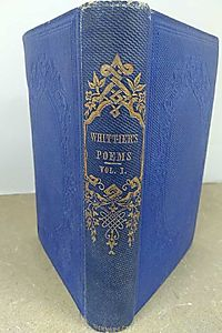 The Poetical Works of John Greenleaf Whittier: Complete Edition, Vol. One