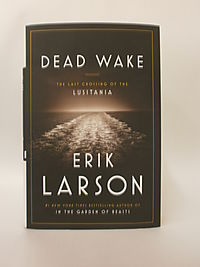 Dead Wake: The Last Crossing of the Lusitania